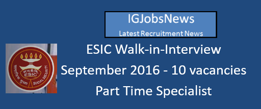 ESIC Walk-in-interview September 2016