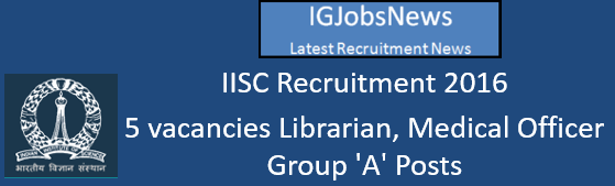 IISC Recruitment 2016