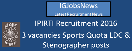 IPIRTI Recruitment August 2016_S