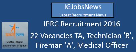 IPRC Recruitment 2016 ISRO 05.08.2016 Jobs