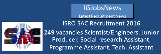 ISRO SAC Recruitment 2016