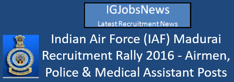 Indian Air Force (IAF) Madurai Recruitment Rally 2016