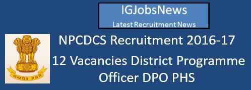 NPCDCS Recruitment 2016-17