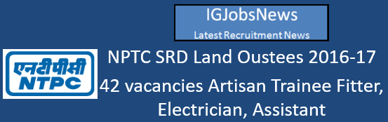 NTPC SRD Land Oustees 2016-17