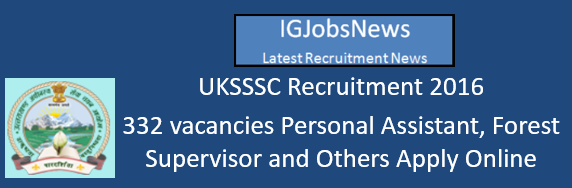 UKSSSC Recruitment August 2016