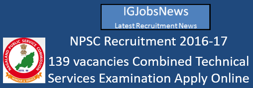 npsc-recruitment-2016-17-139-vacancies-combined-technical-services-examination-npsc-cte-2016