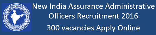 New India Assurance Administrative Officers (AO) Recruitment 2016