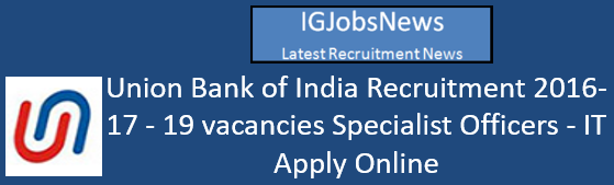 union-bank-of-india-recruitment-for-it-professionals-2016-17