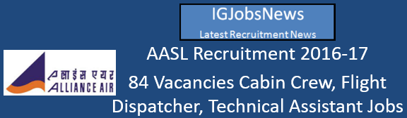AASL Recruitment 2016-17 - 84 Vacancies Cabin Crew, Flight Dispatcher, Technical Assistant Jobs