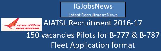 AIATSL Recruitment 2016-17 - 150 vacancies Pilots for B-777 & B-787 Fleet Application format