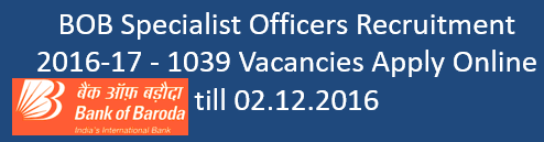 BOB Specialit Officer Govt. Jobs 2016-17