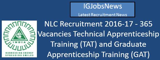 NLC Recruitment 2016-17 - 365 Vacancies Technical Apprenticeship Training (TAT) and Graduate Apprenticeship Training (GAT)