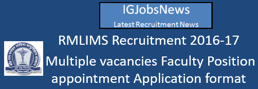 RMLIMS Recruitment 2016-17 - Multiple vacancies Faculty Position appointment Application format