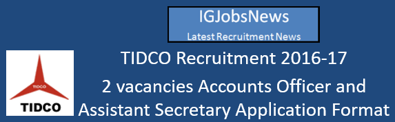 TIDCO Recruitment 2016-17 - 2 vacancies Accounts Officer and Assistant Secretary Application Format