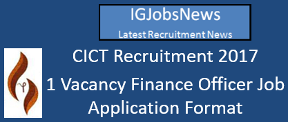 CICT Recruitment 2017 - 1 Vacancy Finance Officer Job Application Format