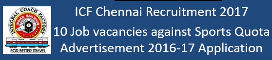 ICF Chennai Govt. Jobs 2017