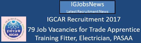 IGCAR Recruitment 2017 - 79 Job Vacancies for Trade Apprentice Training Fitter, Electrician, PASAA