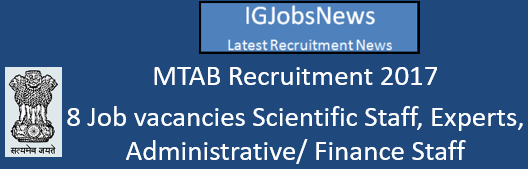 MTAB Recruitment 2017 - 8 Job vacancies Scientific Staff, Experts, Administrative/ Finance Staff