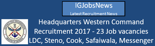 Headquarters Western Command Recruitment 2017 - 23 Job vacancies LDC, Steno, Cook, Safaiwala, Messenger