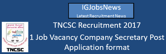 TNCSC Recruitment 2017 - 1 Job Vacancy Company Secretary Post Application format