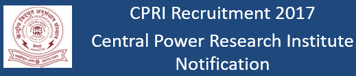 CPRI Job Recruitment Notification 2017