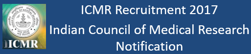 ICMR Job Recruitment Notification 2017
