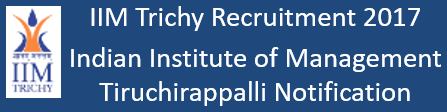 IIM Trichy Job Recruitment Notification 2017