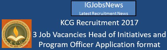 KCG Recruitment 2017 - 3 Job Vacancies Head of Initiatives and Program Officer Application format
