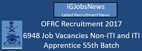 OFRC Recruitment 2017 - 6948 Job Vacancies Non-ITI and ITI Apprentice 55th Batch Apply Online