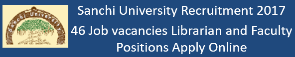 Sanchi University Jobs 2017