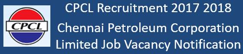 CPCL Govt. Jobs 2017 2018
