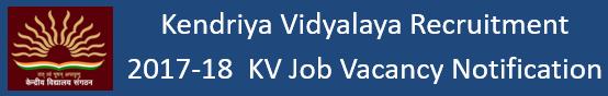 Kendriya Vidyalaya Govt. Jobs 2017-18