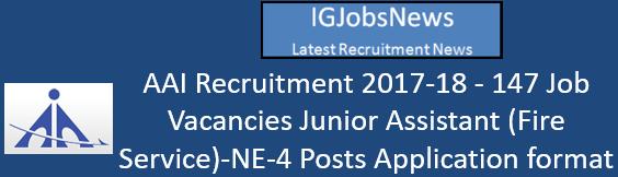 AAI Recruitment 2017-18 - 147 Job Vacancies Junior Assistant (Fire Service)-NE-4 Posts Application format