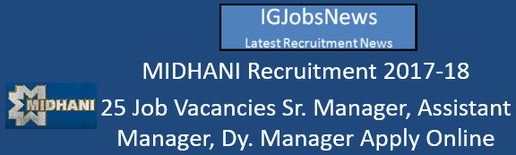MIDHANI Recruitment 2017-18 - 25 Job Vacancies Sr. Manager, Assisant Manager, Dy. Manager Apply Online