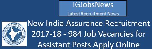 New India Assurance Co. ltd Recruitment 2017-18 - 984 Job Vacancies for Assistant Posts Apply Online