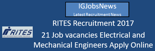 RITES Recruitment 2017 - 21 Job vacancies Electrical and Mechanical Engineers Apply Online